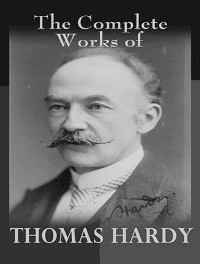Cover The Complete Works of Thomas Hardy