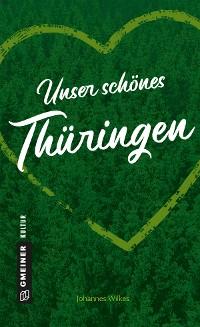 Cover Unser schönes Thüringen