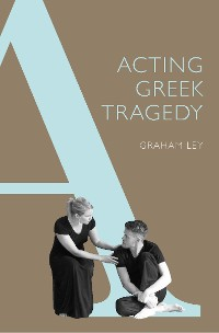 Cover Acting Greek Tragedy
