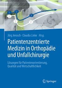 Cover Patientenzentrierte Medizin in Orthopädie und Unfallchirurgie
