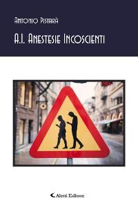 Cover A.I. Anestesie Incoscienti