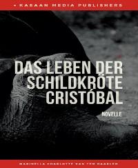 Cover Das Leben der Schildkröte Cristóbal : Eine besondere Weihnachtsgeschichte