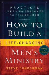 Cover How to Build a Life-Changing Men's Ministry