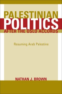 Cover Palestinian Politics after the Oslo Accords