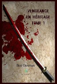 Cover Vengeance en héritage - Tome 1