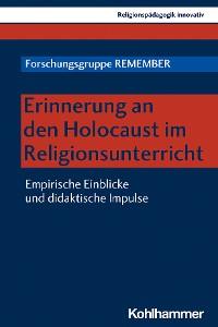 Cover Erinnerung an den Holocaust im Religionsunterricht