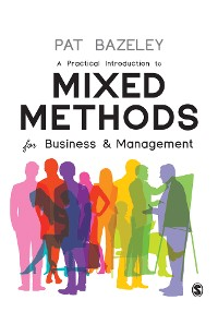 Cover A Practical Introduction to Mixed Methods for Business and Management