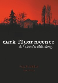 Cover dark fluorescence