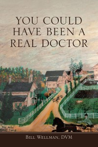 Cover You Could Have Been a Real Doctor