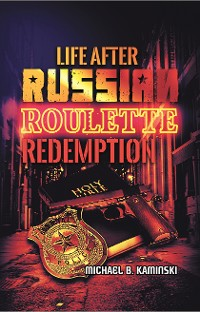 Cover LIFE AFTER RUSSIAN ROULETTE: REDEMPTION