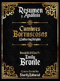 Cover Resumen Y Analisis: Cumbres Borrascosas (Wuthering Heights) - Basado En El Libro De Emily Bronte