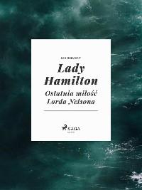 Cover Lady Hamilton - Ostatnia miłość Lorda Nelsona