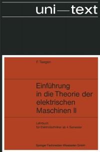 Cover Einfuhrung in die Theorie der elektrischen Maschinen II