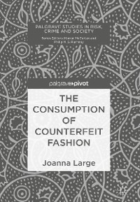 Cover The Consumption of Counterfeit Fashion