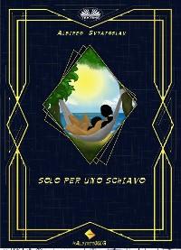 Cover Solo Per Uno Schiavo