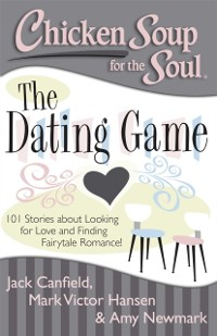 Cover Chicken Soup for the Soul: The Dating Game