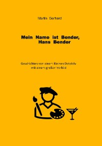 Cover Mein Name ist Bender, Hans Bender