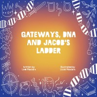 Cover Gateways, DNA and Jacob's Ladder