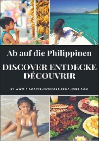 Cover Discover Entdecke Découvrir Ab auf die Philippinen