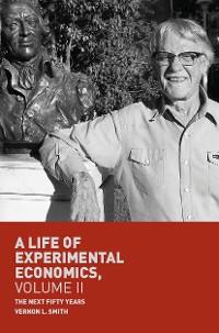 Cover A Life of Experimental Economics, Volume II