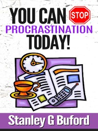 Cover You Can Stop Procrastination Today!