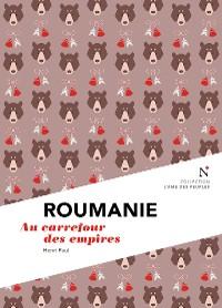 Cover Roumanie : Au carrefour des empires