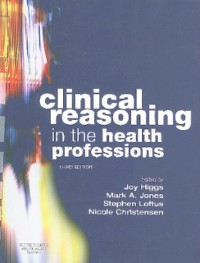Cover Clinical Reasoning in the Health Professions E-Book