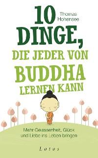 Cover 10 Dinge, die jeder von Buddha lernen kann