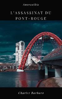 Cover L'assassinat du Pont-Rouge