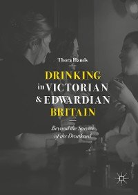 Cover Drinking in Victorian and Edwardian Britain