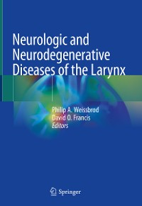 Cover Neurologic and Neurodegenerative Diseases of the Larynx