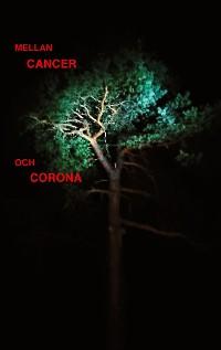 Cover Mellan cancer och corona