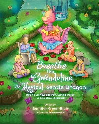 Cover Breathe like Gwendoline, The Magical Gentle Dragon