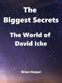 Cover The Biggest Secrets - The World of David Icke