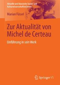 Cover Zur Aktualität von Michel de Certeau