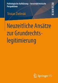 Cover Neuzeitliche Ansätze zur Grundrechtslegitimierung