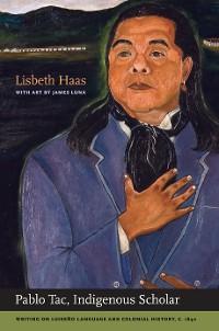 Cover Pablo Tac, Indigenous Scholar