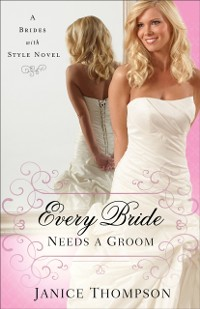 Cover Every Bride Needs a Groom (Brides with Style Book #1)