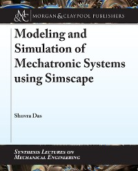 Cover Modeling and Simulation of Mechatronic Systems using Simscape