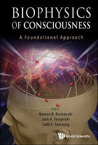 Cover Biophysics Of Consciousness: A Foundational Approach
