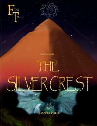 Cover Flaux Trilogy: Book One: The Silver Crest