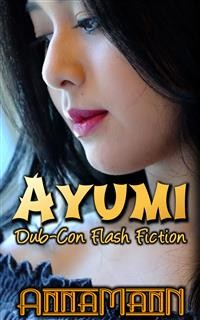 Cover Ayumi - Dub-Con Flash Fiction