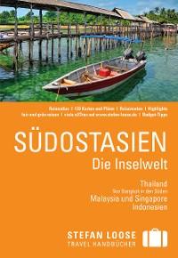 Cover Stefan Loose Reiseführer Südostasien, Die Inselwelt. Von Thailand bis Indonesien