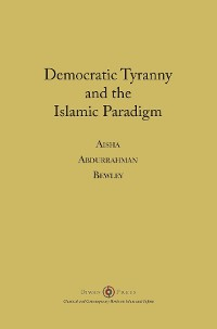 Cover Democratic Tyranny and the Islamic Paradigm