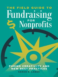 Cover The Field Guide to Fundraising for Nonprofits