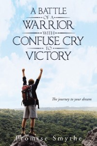 Cover Battle of a Warrior with Confuse Cry to Victory