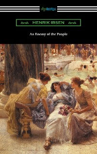 Cover An Enemy of the People (translated by R. Farquharson Sharp with an introduction by Otto Heller)