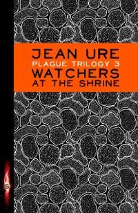 Cover Plague Trilogy: Watchers at the Shrine