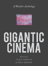 Cover Gigantic Cinema: A Weather Anthology