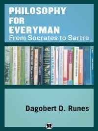 Cover Philosophy for Everyman from Socrates to Sartre
